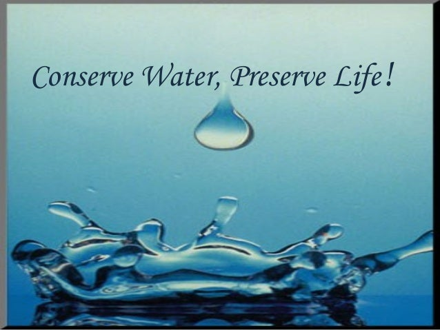 Conserve Water, Preserve Life!