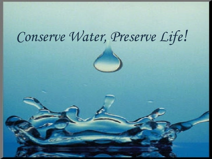 Conserve Water, Preserve Life !