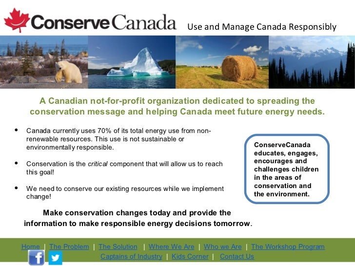 Use and Manage Canada Responsibly        A Canadian not-for-profit organization dedicated to spreading the      conservati...