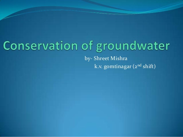 Conservation of groundwater