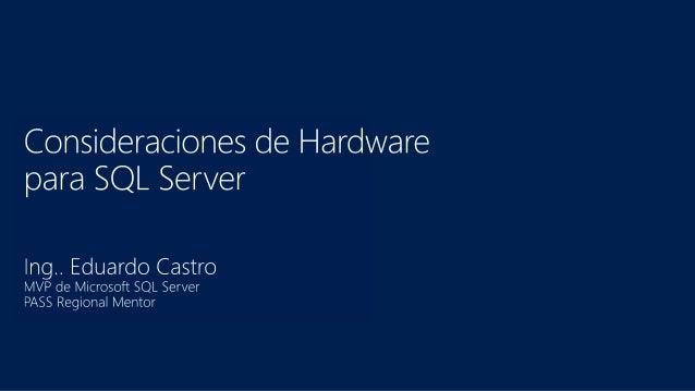 Consideraciones de hardware para SQL Server