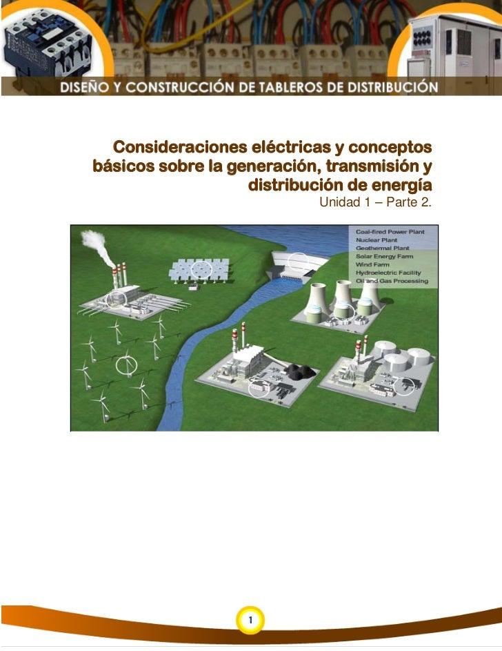 Consideraciones eléctricas y conceptosbásicos sobre la generación, transmisión y                   distribución de energía...