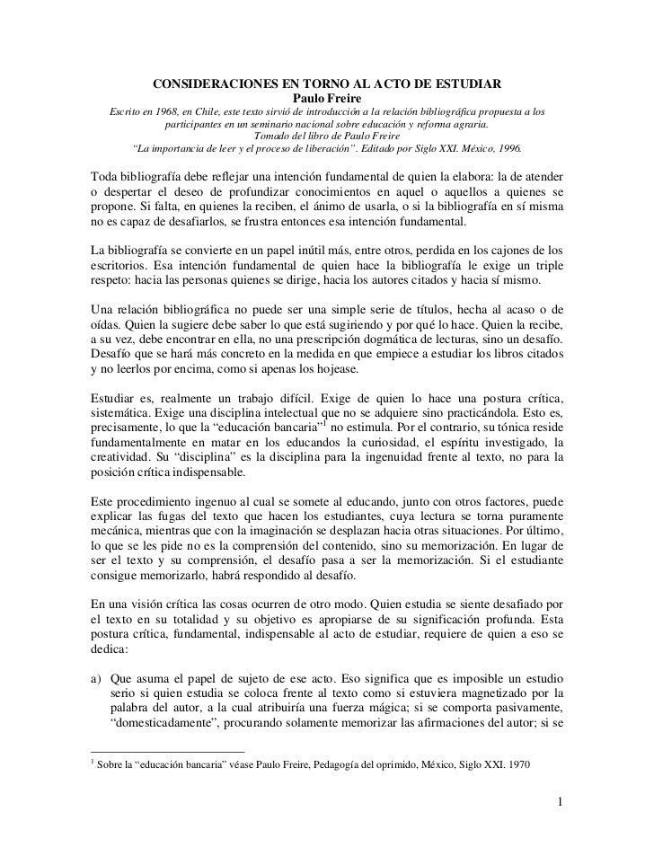 CONSIDERACIONES EN TORNO AL ACTO DE ESTUDIAR                                 Paulo Freire      Escrito en 1968, en Chile, ...