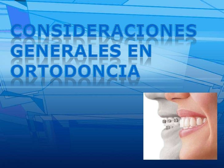 Consideraciones generales en ortodoncia