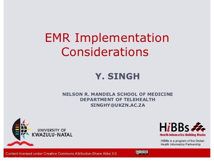 EMR Implementation                         Considerations                                                      Y. SINGH   ...