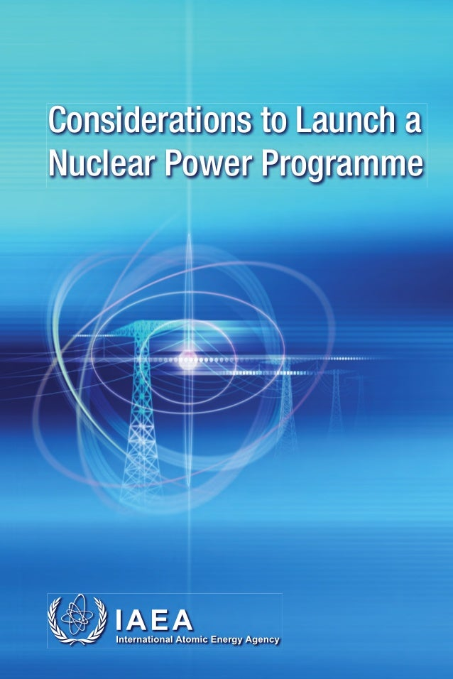 Considerations to Launch a                                     Nuclear Power ProgrammeINTERNATIONAL ATOMIC ENERGY AGENCY  ...