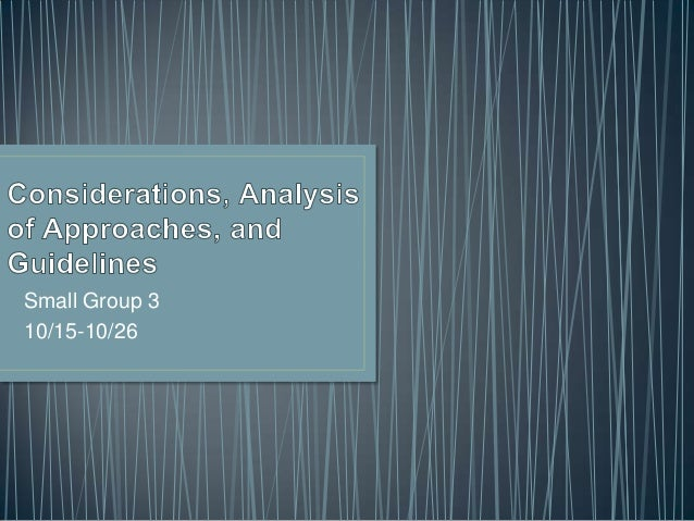Considerations, analysis of approaches and guidelines