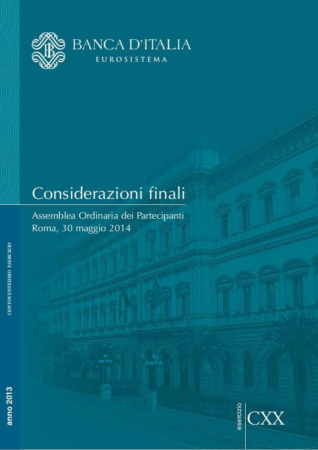 esercizio centoventesimoesercizio CXX anno2013 Considerazioni finali Assemblea Ordinaria dei Partecipanti Roma, 30 maggio ...