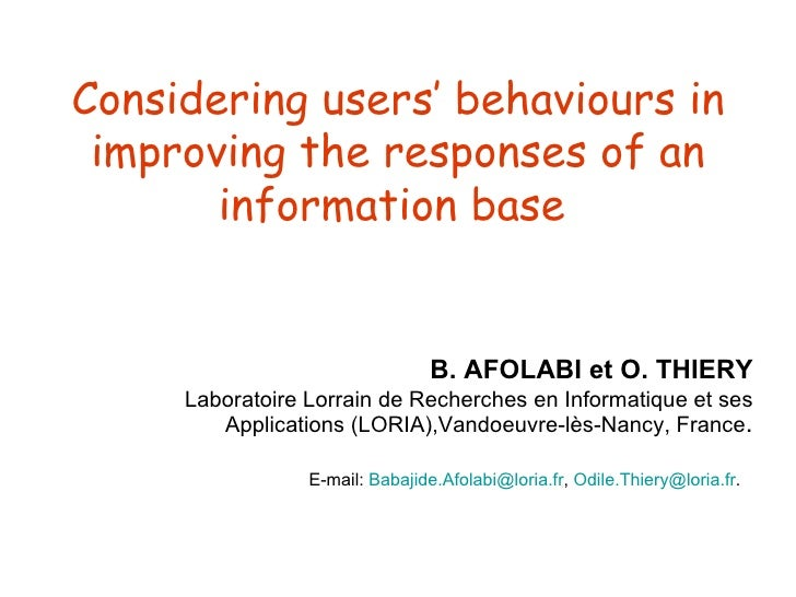 Considering users' behaviours in improving the responses of an information base   B. AFOLABI et O. THIERY Laboratoire Lorr...