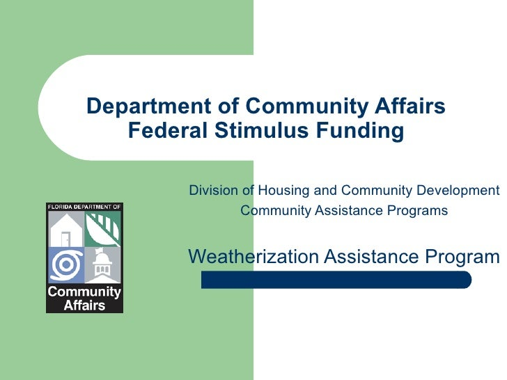 Department of Community Affairs   Federal Stimulus Funding   Division of Housing and Community Development Community Assis...