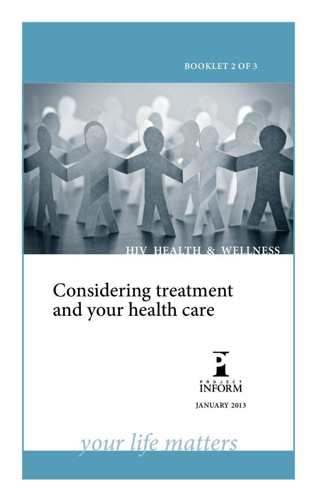 BOOKLET 2 OF 3        HIV HEALTH & WELLNESSConsidering treatmentand your health care                 JANUARY 2013   your l...