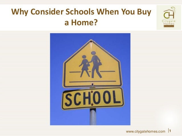 Why Consider Schools When You Buy a Home? 1www.citygatehomes.com