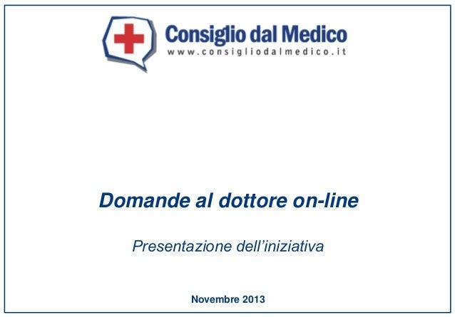 Domande al dottore on-line Presentazione dell'iniziativa  Novembre 2013