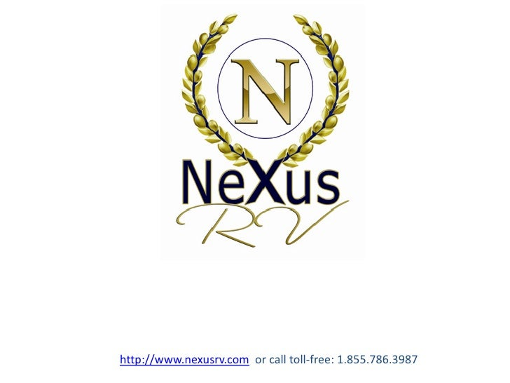 http://www.nexusrv.com or call toll-free: 1.855.786.3987