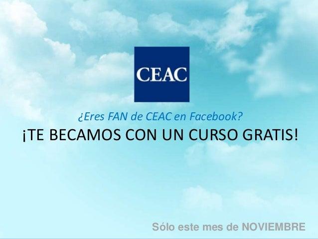Título presentación ¿Eres FAN de CEAC en Facebook? ¡TE BECAMOS CON UN CURSO GRATIS!  Área: Ejemplo Tutor: Ejemplo Ejemplo ...