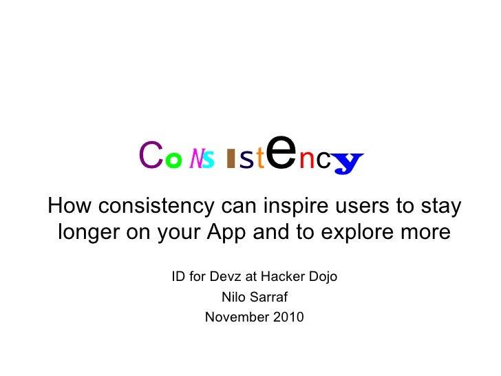 Consistency - ID for Devz at Hacker Dojo