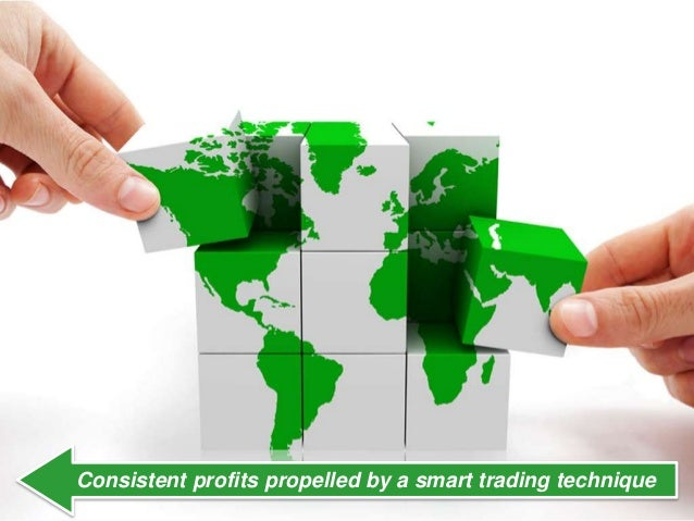 Consistent profits propelled by a smart trading technique
