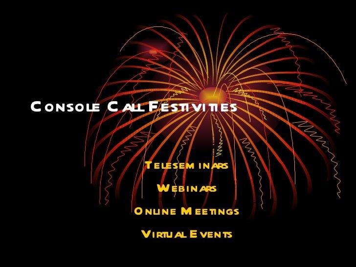 Console Call Festivities Teleseminars Webinars Online Meetings Virtual Events