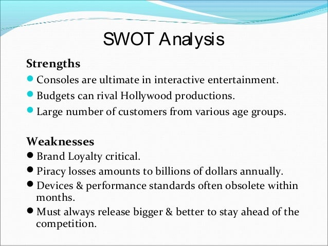 swot analysis of video game consoles Free essays on swot analysis of video game console sony microsoft and nintendo battle for supremacy for students 1 - 30.