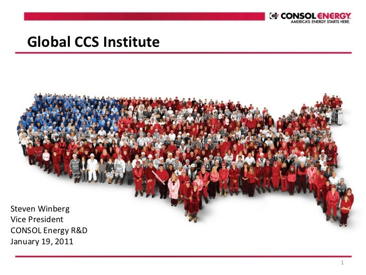 CONSOL Energy R&D – Steven Winberg, Vice President – Global CCS Institute Regional Meeting Washington DC – January 2012