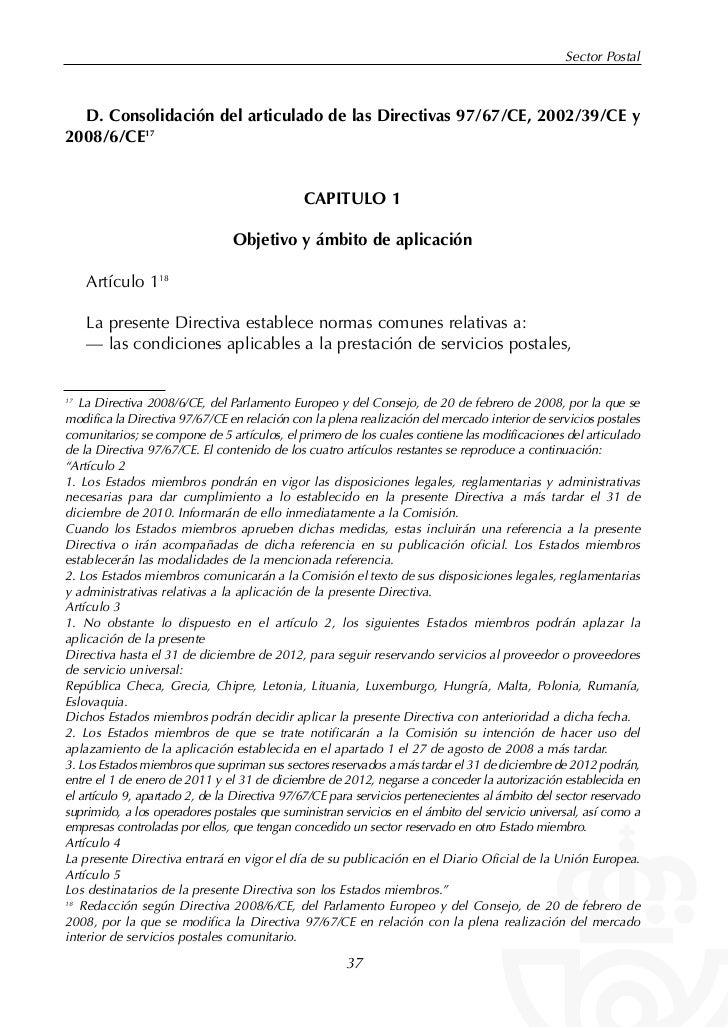 Sector Postal  D. Consolidación del articulado de las Directivas 97/67/CE, 2002/39/CE y2008/6/CE17                        ...