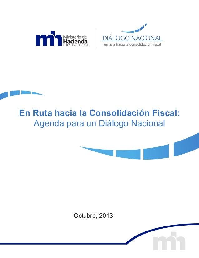 DIÁLOGO NACIONAL en ruta hacia la consolidación fiscal  En Ruta hacia la Consolidación Fiscal: Agenda para un Diálogo Naci...