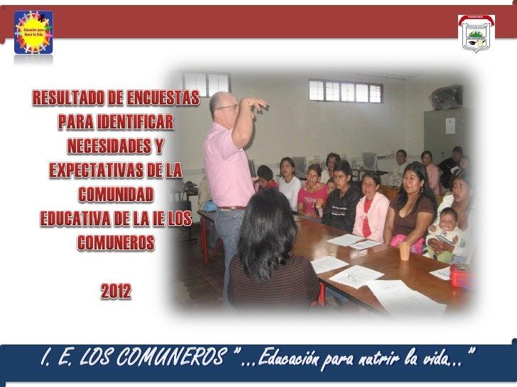 """I. E. LOS COMUNEROS """" …Educación para nutrir la vida…"""""""