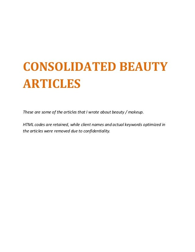 CONSOLIDATED BEAUTYARTICLESThese are some of the articles that I wrote about beauty / makeup.HTML codes are retained, whil...