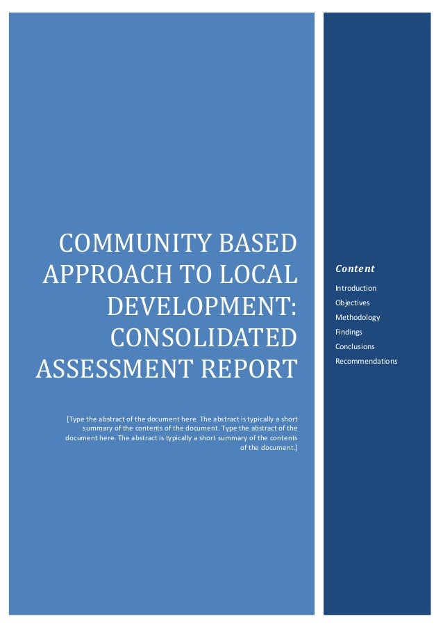 0COMMUNITYBASEDAPPROACHTOLOCALDEVELOPMENT:CONSOLIDATEDASSESSMENTREPORT[Type the abstract of the document here. Th...