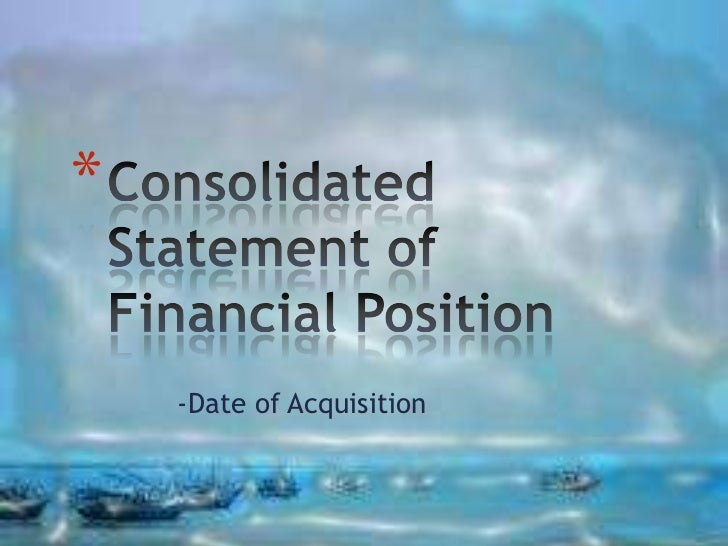 *    -Date of Acquisition
