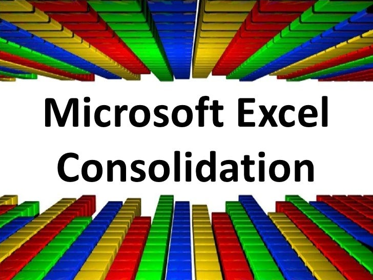 Microsoft Excel Consolidation<br />