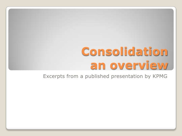 Consolidation excerpts