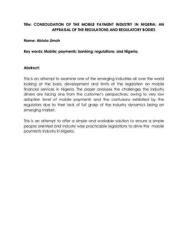 Title: CONSOLIDATION OF THE MOBILE PAYMENT INDUSTRY IN NIGERIA: AN APPRAISAL OF THE REGULATIONS AND REGULATORY BODIES Name...