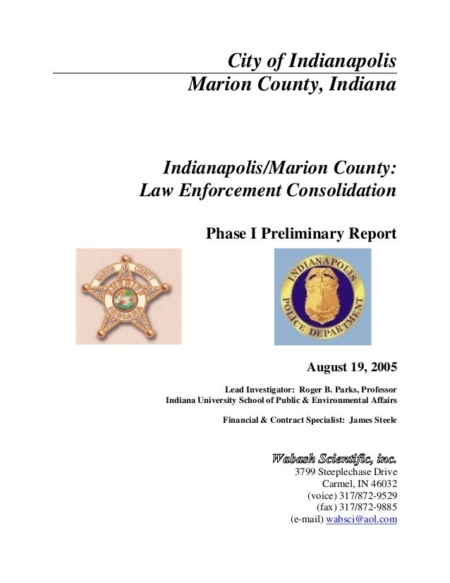 City of Indianapolis Marion County, Indiana Indianapolis/Marion County: Law Enforcement Consolidation Phase I Preliminary ...