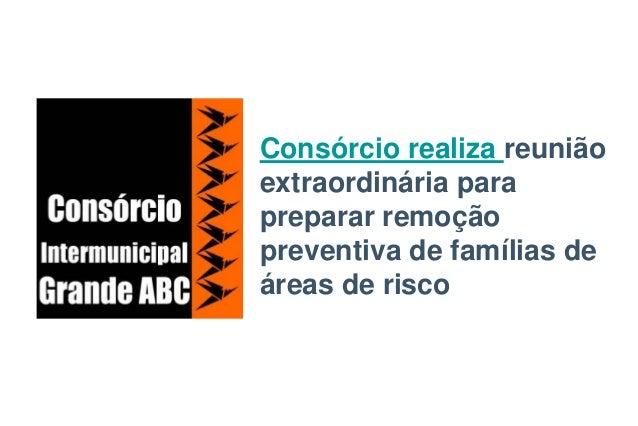 Consórcio realiza reunião extraordinária para preparar remoção preventiva de famílias de áreas de risco