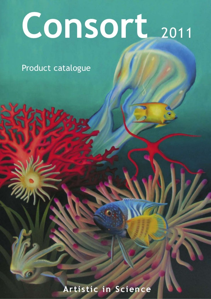 Consort                               2011Product catalogue          A r t i s t ic in Science