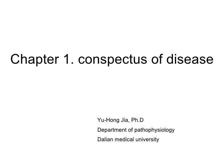 Chapter 1. conspectus of disease Yu-Hong Jia, Ph.D Department of pathophysiology Dalian medical university