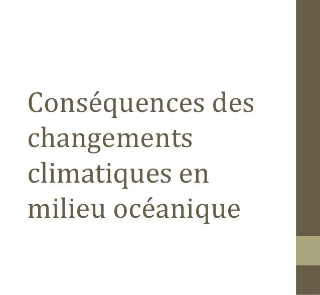 Conséquences deschangementsclimatiques enmilieu océanique