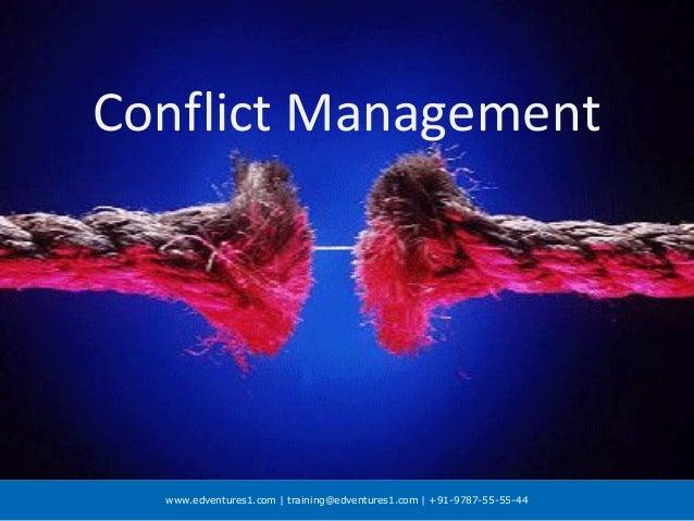www.edventures1.com | training@edventures1.com | +91-9787-55-55-44 Conflict Management