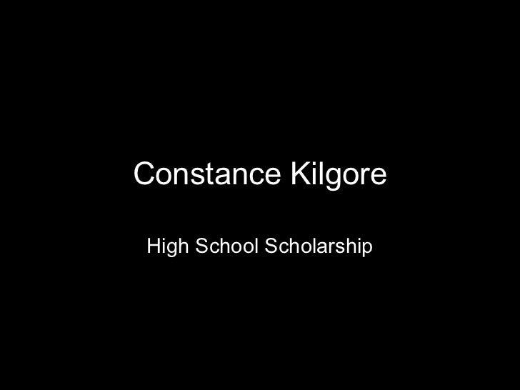 Constance KilgoreHigh School Scholarship