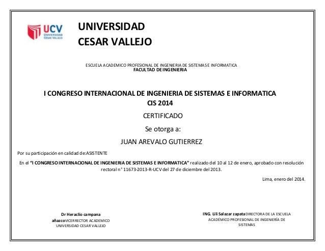 I CONGRESO INTERNACIONAL DE INGENIERIA DE SISTEMAS E INFORMATICA CIS 2014 CERTIFICADO Se otorga a: JUAN AREVALO GUTIERREZ ...