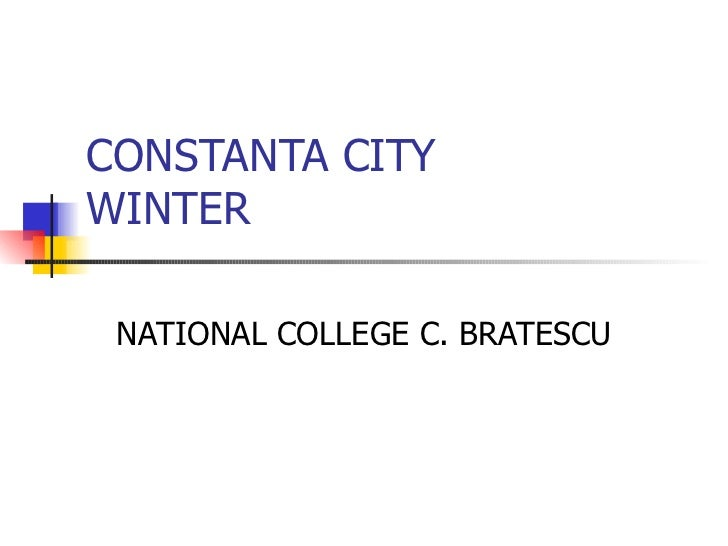 CONSTANTA CITY WINTER NATIONAL COLLEGE C. BRATESCU