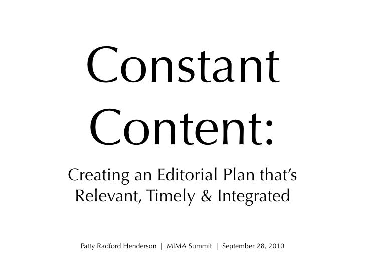 Constant   Content: Creating an Editorial Plan that's  Relevant, Timely & Integrated   Patty Radford Henderson | MIMA Summ...