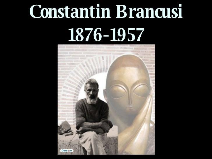 Constantin Brancusi 1876-1957