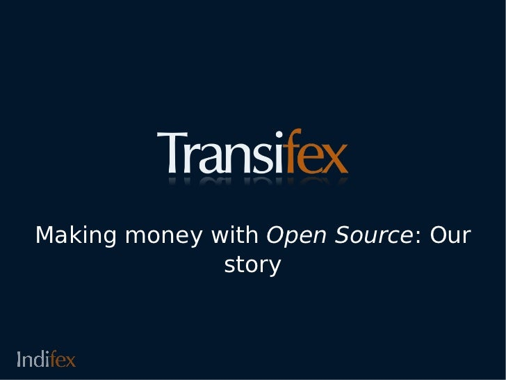 Making money with Open Source: Our              story