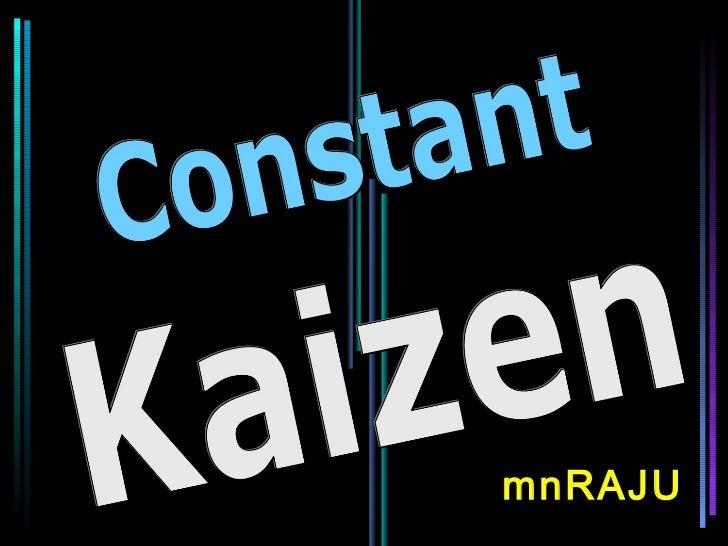 Constant kaizen