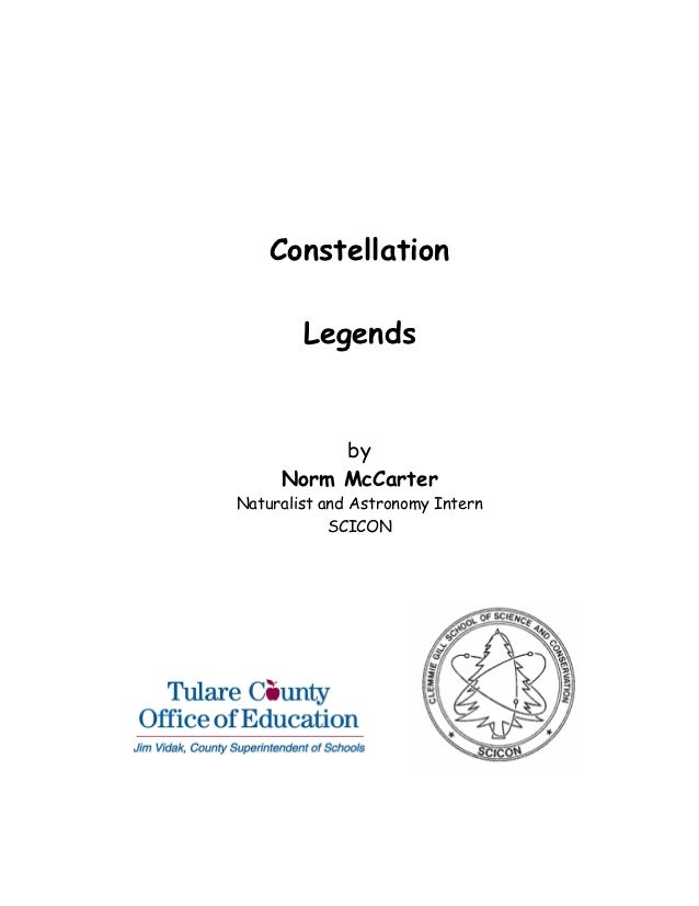 Constellation        Legends          by     Norm McCarterNaturalist and Astronomy Intern            SCICON