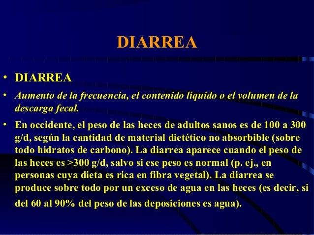 DIARREA • DIARREA • Aumento de la frecuencia, el contenido líquido o el volumen de la descarga fecal. • En occidente, el p...