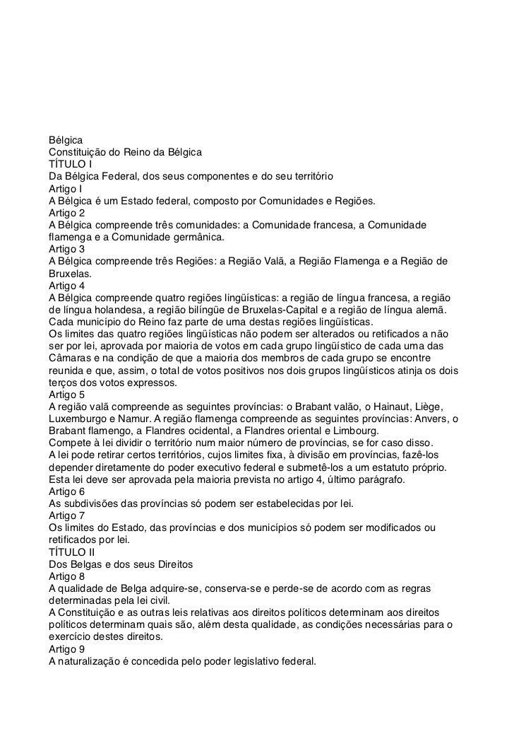 BélgicaConstituição do Reino da BélgicaTÍTULO IDa Bélgica Federal, dos seus componentes e do seu territórioArtigo IA Bélgi...