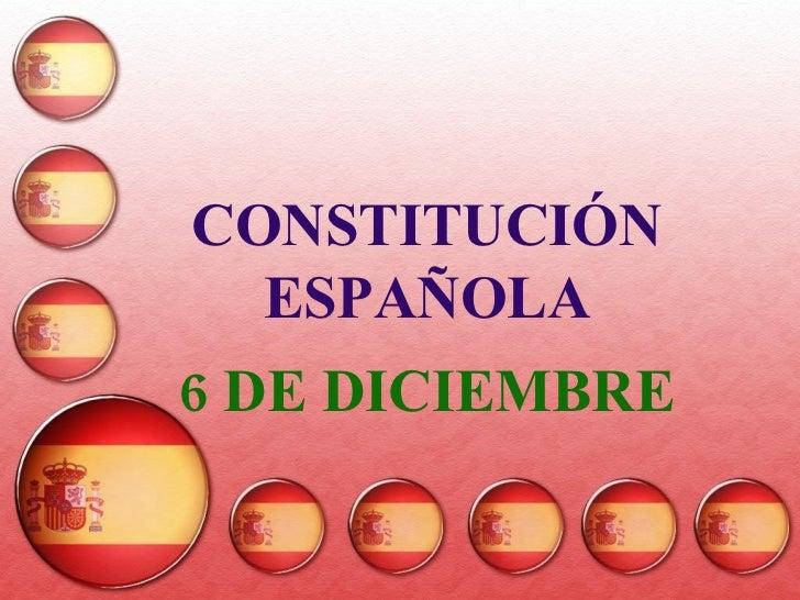 CONSTITUCIÓN ESPAÑOLA 6 DE DICIEMBRE